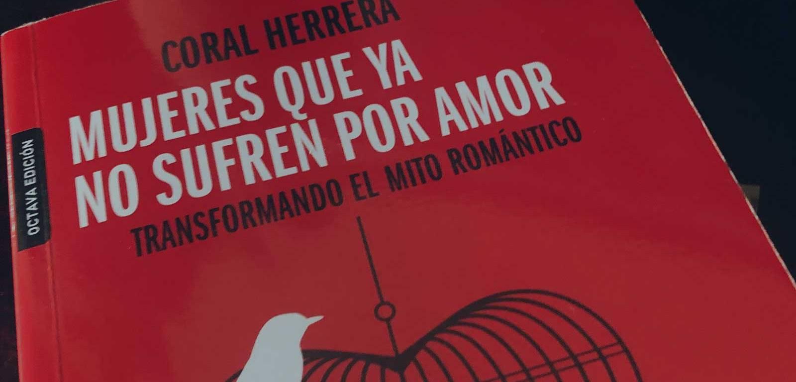 Coral Herrera Mujeres Que Ya No Sufren Por Amor